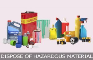 Dispose of Hazardous Materials