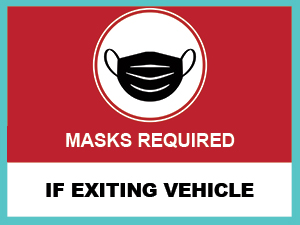 Masks required if exiting vehicle